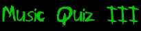 Music Quiz III